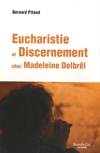 Eucharistie et Discernement chez Madeleine Delbrêl