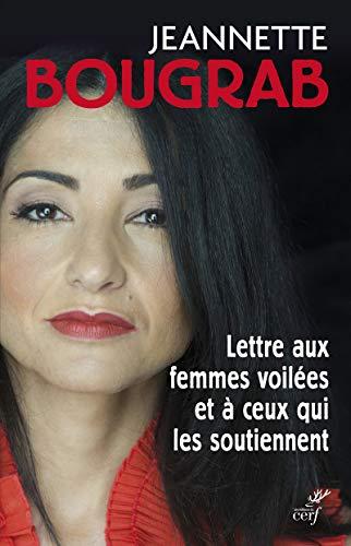 Lettre aux femmes voilées et à ceux qui les soutiennent par Jeannette Bougrab
