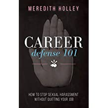 Career Defense 101: How to Stop Sexual Harassment Without Quitting Your Job