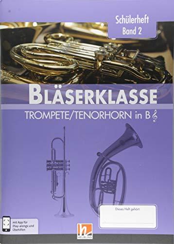 Leitfaden Bläserklasse. Schülerheft Band 2 - Trompete / Tenorhorn: in B. Klasse 6