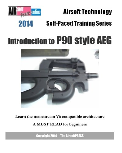 Price comparison product image 2014 Airsoft Technology Self-Paced Training Series: Introduction to P90 style AEG