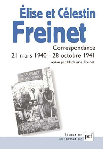 lise et Clestin Freinet: Correspondance, 21 mars 1940 - 28 octobre 1941