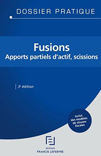 Fusions: Apports partiels d'actif, scissions