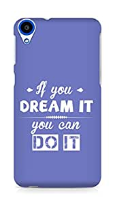 Amez If you can Dream it You can do it Back Cover For HTC Desire 820