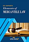 N. D. Kapoor's Elements of Mercantile Law: For B.Com, LLB, CA, CS, CMA, M.Com, MBA and Other Commerce Courses