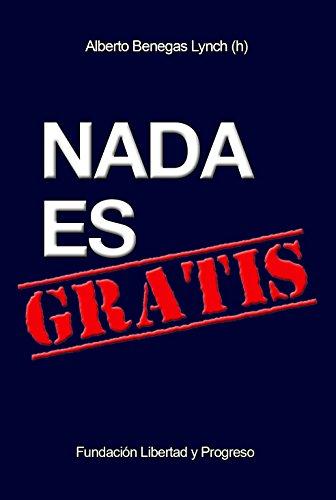 Nada es gratis por Alberto Benegas Lynch (h)