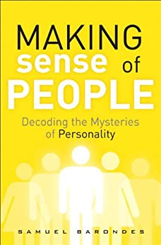 Making Sense of People: Decoding the Mysteries of Personality par [Barondes, Samuel]