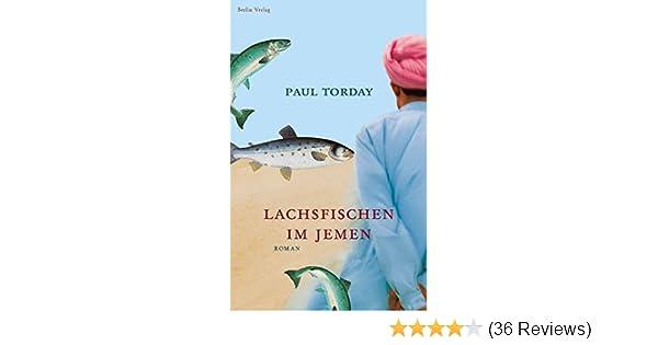 Lachsfischen Im Jemen Amazon De Paul Torday Thomas Stegers Bucher
