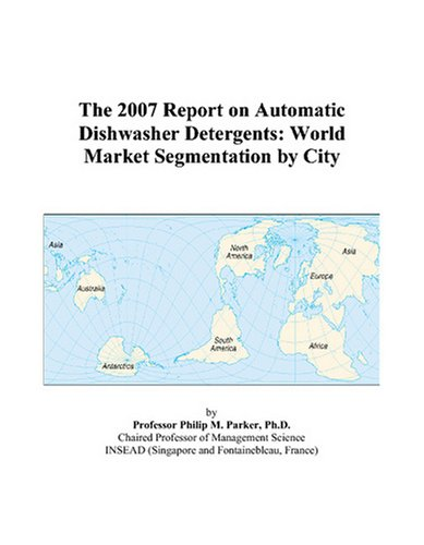 the-2007-report-on-automatic-dishwasher-detergents-world-market-segmentation-by-city