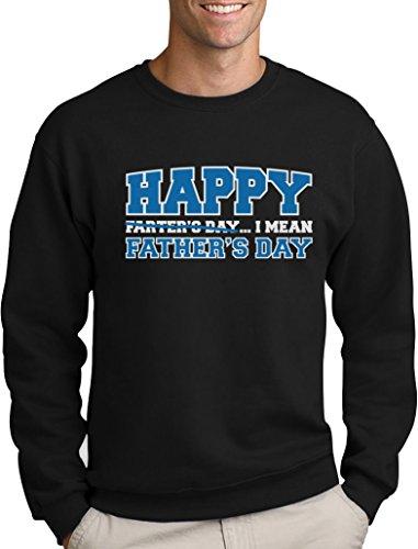 Happy Farter's Day I Mean Father's Day - Geschenkidee Sweatshirt Small Schwarz