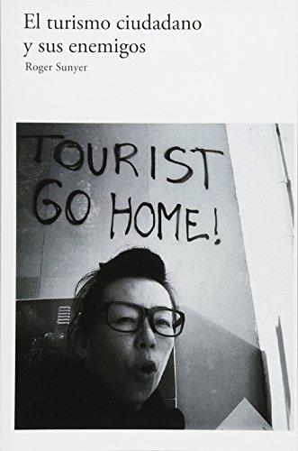 El turismo ciudadano y sus enemigos