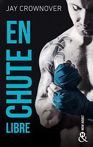 En chute libre: par l'auteur New Adult de la série à succès BAD, déjà 100 000 lecteurs conquis !