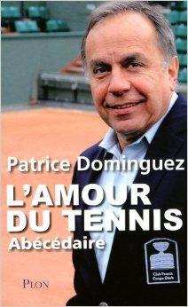 AMOUR DU TENNIS de PATRICE DOMINGUEZ ( 5 mai 2011 ) par PATRICE DOMINGUEZ