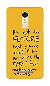 AMEZ its not the future that you are afraid of past Back Cover For Xiaomi Redmi Note 3