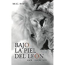 Bajo la piel del león (Amor y sangre nº 4)