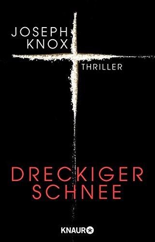 Buchseite und Rezensionen zu 'Dreckiger Schnee' von Joseph Knox