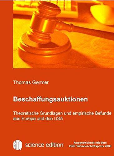 Beschaffungsauktionen: Theoretische Grundlagen und empirische Befunde aus Europa und den USA