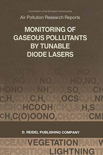 """Monitoring of Gaseous Pollutants by Tunable Diode Lasers: """"Proceedings of the International Symposium held in Freiburg, F.R.G., 13-14 November 1986"""" (Air Pollution Research Reports)"""