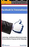 Facebook für Unternehmen: Marketing- und Kommunikationsstrategien für den direkten Umgang mit der Zielgruppe