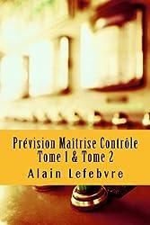 Prévision Maîtrise Contrôle - Tome 1 & Tome 2
