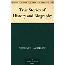 True Stories of History and Biography (English Edition)