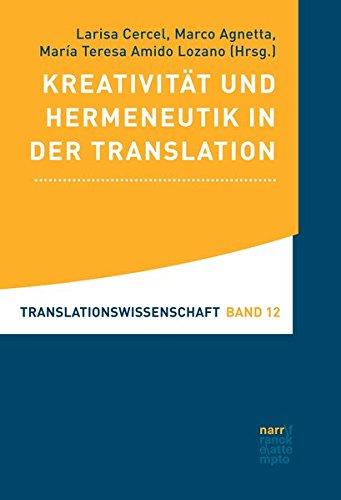 Kreativität und Hermeneutik in der Translation: Translationswissenschaft Band 12