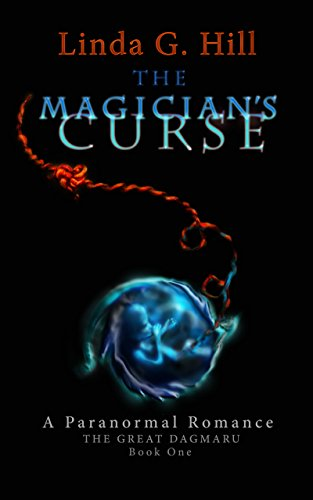 The Magician's Curse: A Paranormal Romance The Great Dagmaru Book 1 by [Hill, Linda G.]