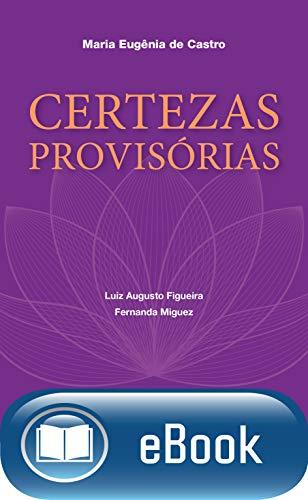 Certezas provisórias (Portuguese Edition) eBook: Maria Eugênia de ...