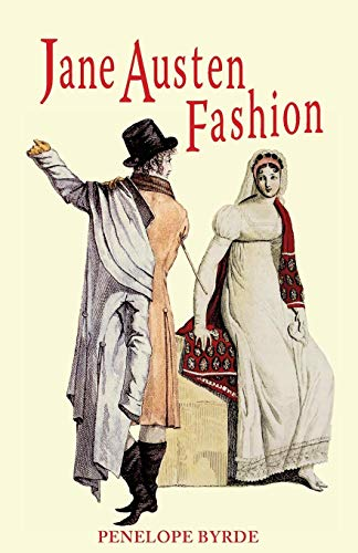 Kostüm Austen Jane - Jane Austen Fashion: Fashion and Needlework in the Works of Jane Austen