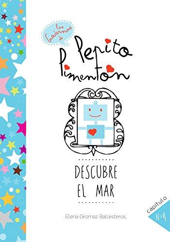 Pepito Pimentón descubre el mar: Cuentos infantiles para niños de 2 a 5 años (Los cuadernos de Pepito Pimentón nº 4)