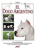El Dogo Argentino (Spanish Edition)