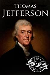 Thomas Jefferson: A Life From Beginning to End by Henry Freeman(2016-07-12)