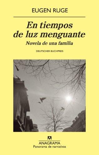 En tiempos de luz menguante: Novela de una familia (Panorama de narrativas nº 830) por Eugen Ruge