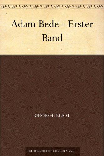 Adam Bede - Erster Band