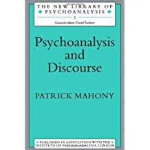 Psycho-Analysis & Discourse (The New Library of Psychoanalysis) by Patrick Mahoney (1987-05-21)