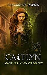 Another Kind of Magic (Caitlyn Book 3)