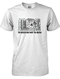 To bees or not to bees! - Funny T-shirt - S to XXL Unisex