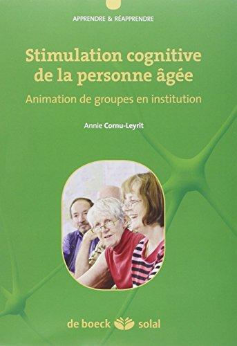 Stimulation cognitive de la personne âgée : Animation de groupes en institution