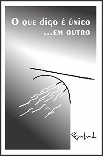 O que digo é único...em outro (Portuguese Edition) por Rogerlando Cavalcante