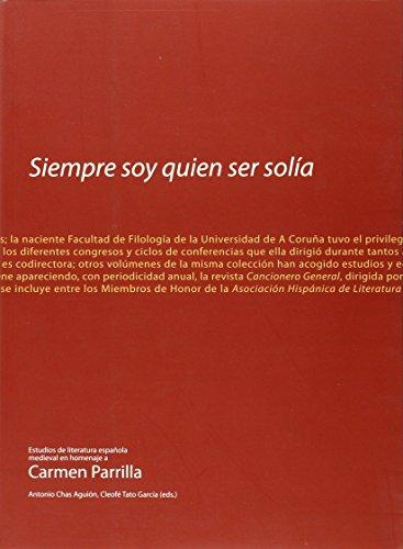 Siempre soy quien ser solía. Estudios de literatura española medieval en homenaje a Carmen Parrilla (Homenaxes)