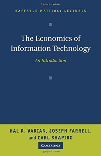 The Economics of Information Technology Paperback: An Introduction (Raffaele Mattioli Lectures)