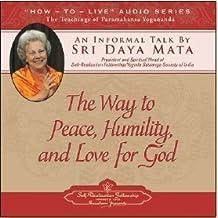 The Way to Peace, Humility, and Love for God: An Informal Talk by Sri Daya Mata by Sri Daya Mata (1984-09-01)