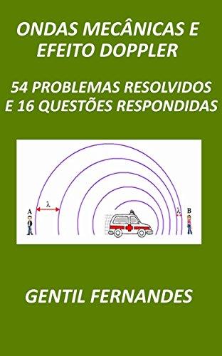 ONDAS MECÂNICAS E EFEITO DOPPLER: 54 PROBLEMAS RESOLVIDOS E 16 QUESTÕES RESPONDIDAS (Portuguese Edition)