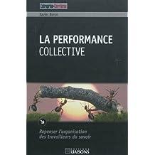 La performance collective : Repenser l'organisation des travailleurs du savoir