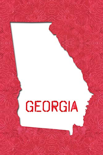 GEORGIA: 6x9 lined journal : The Great State of Georgia USA : Peach State : Empire State of the South