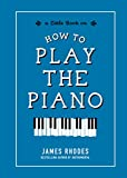 How to Play the Piano