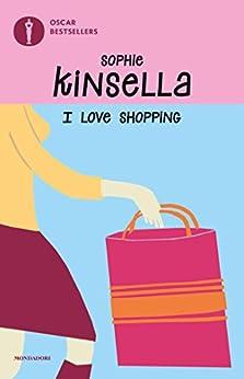 I love shopping (Oscar bestsellers Vol. 1177) di [Kinsella, Sophie]