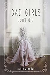 Bad Girls Don't Die (Bad Girls Don't Die Novels) by Katie Alender (2010-06-22)