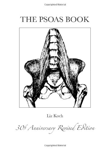 The Psoas Book by Liz Koch (2012-06-21)