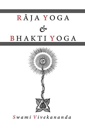 Raja Yoga & Bhakti Yoga